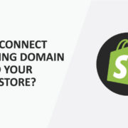 How To Connect An Existing Domain Name To Your Shopify Store