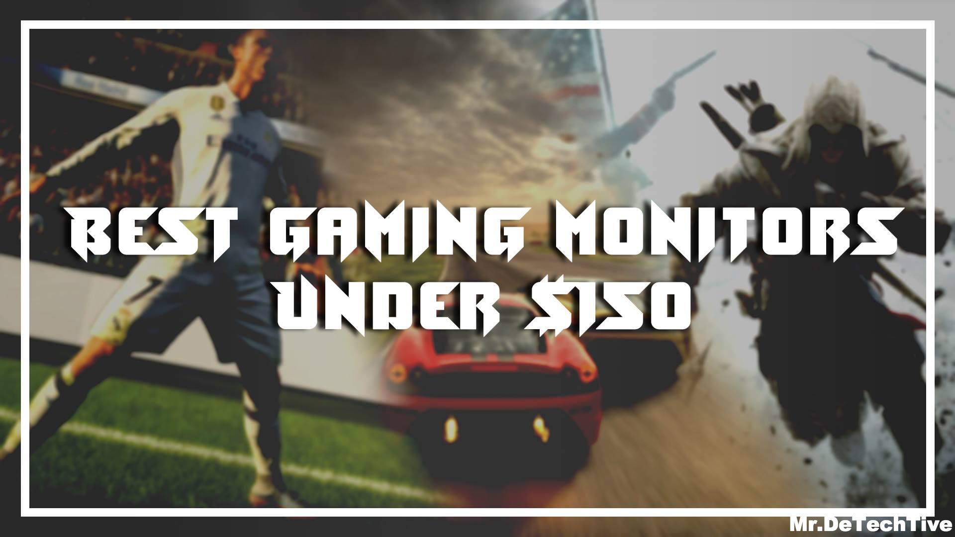 Best Gaming Monitors Under $150